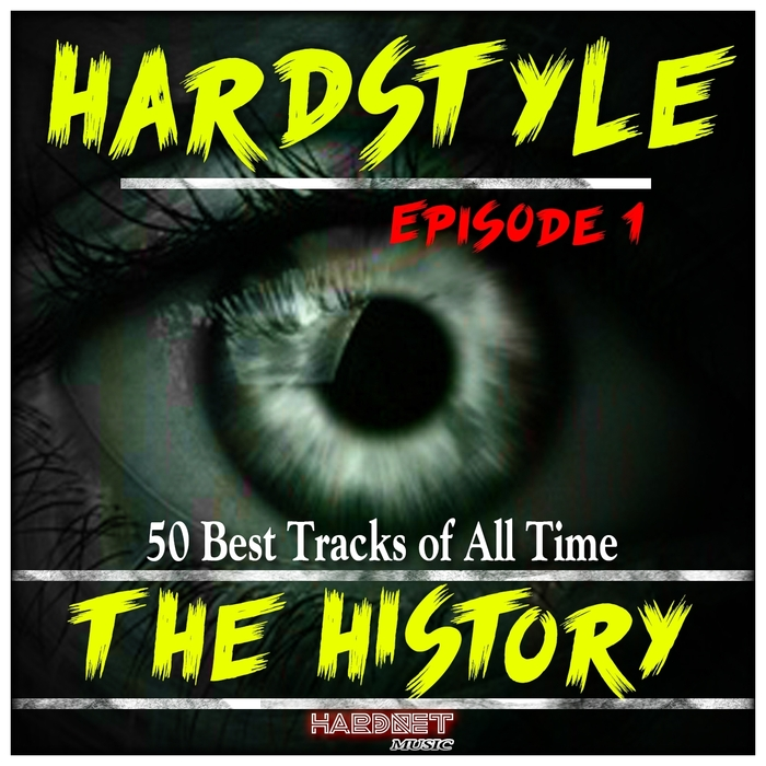 VARIOUS - Hardstyle The History Vol 1 (50 Best Tracks Of All Time)
