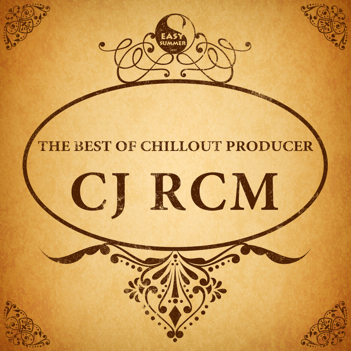 CJ RCM - The Best Of Chillout Producer Cj Rcm
