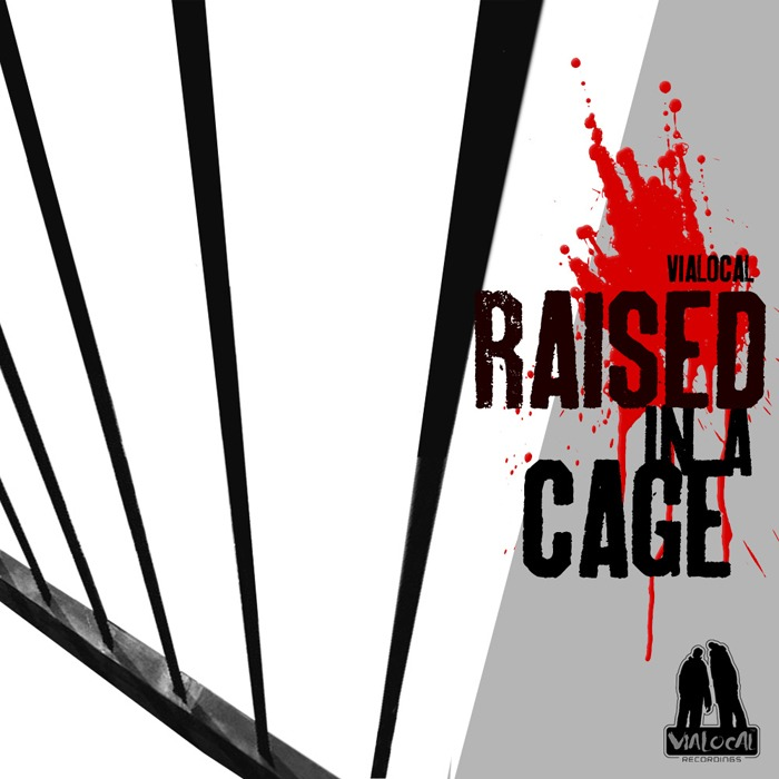 VIALOCAL - Raised In A Cage EP
