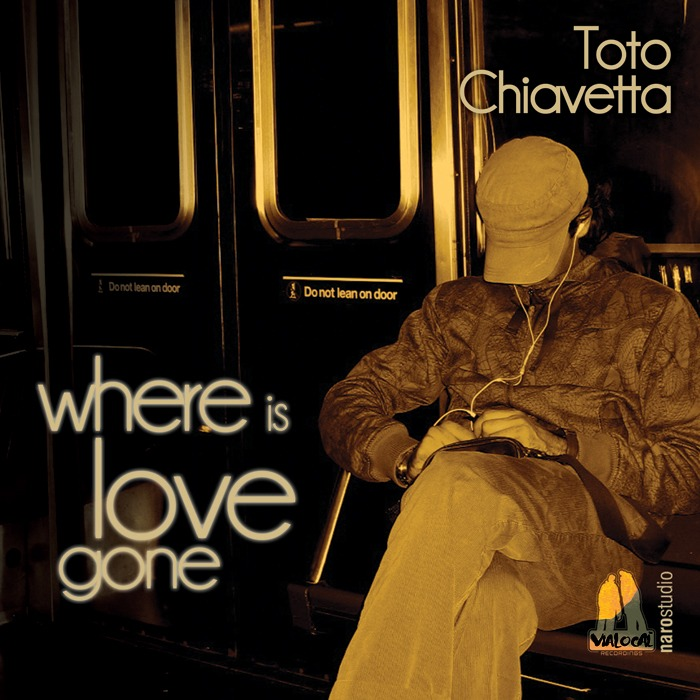 CHIAVETTA, Toto - Where Is Love Gone