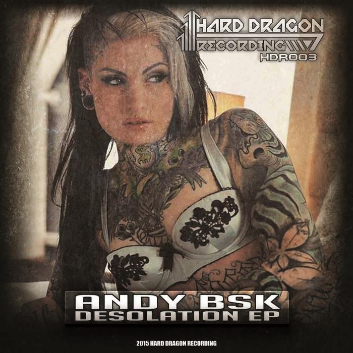 ANDY BSK - Desolation EP