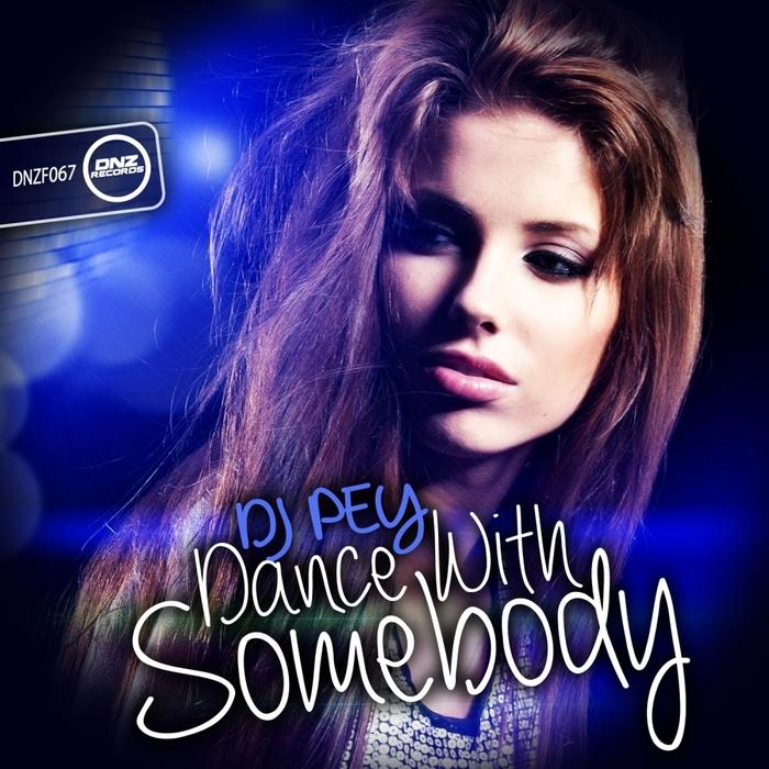 DJ PEY - Dance With Somebody