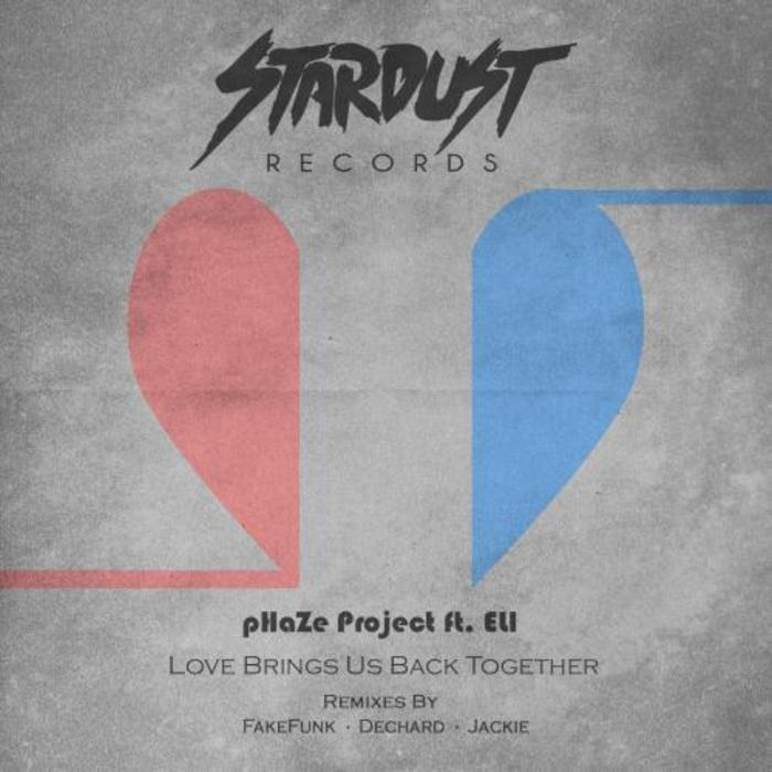 PHAZE PROJECT feat ELI - Love Brings Us Back Together