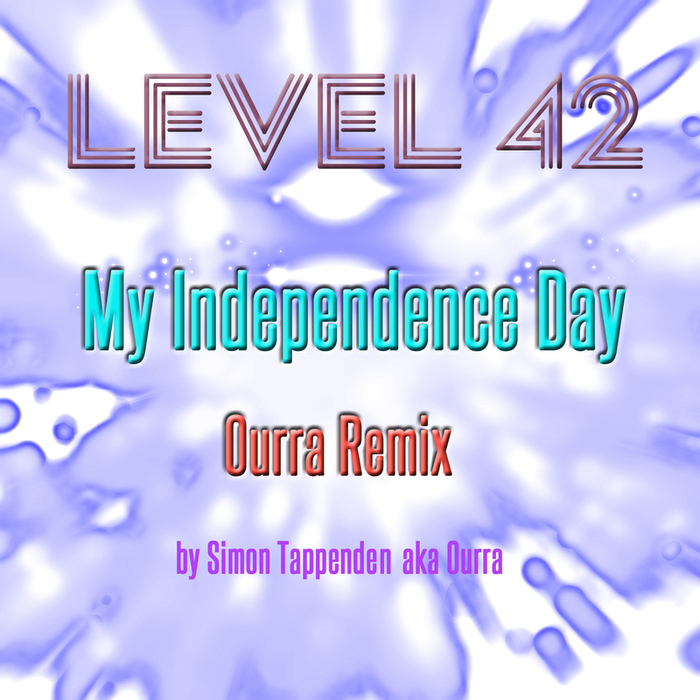 LEVEL 42 - My Independence Day (Ourra remix)