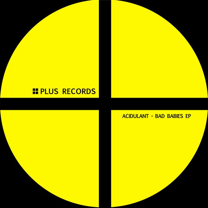 ACIDULANT - Bad Babies Go To Work EP