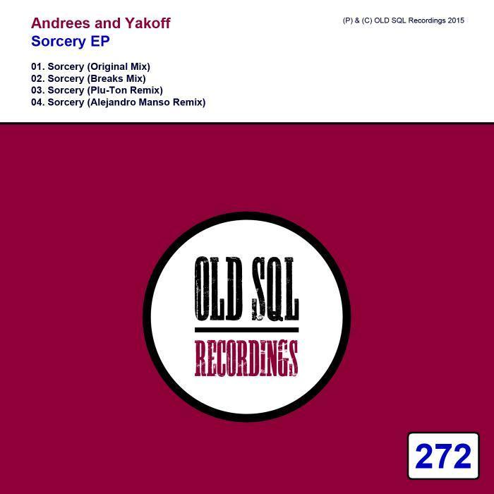 ANDREES/YAKOFF - Sorcery EP