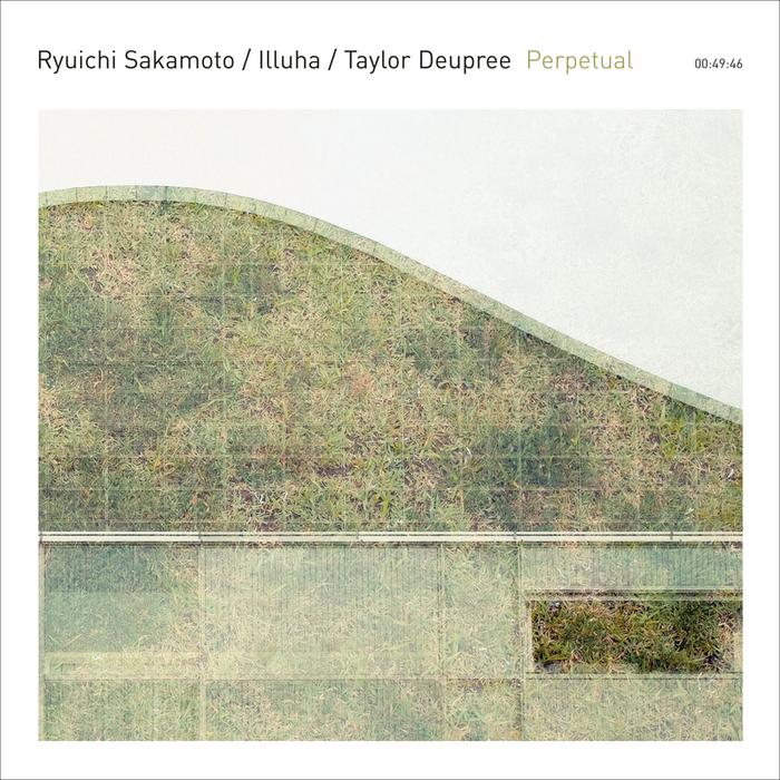 SAKAMOTO, Ryuichi/ILLUHA/TAYLOR DEUPREE - Perpetual
