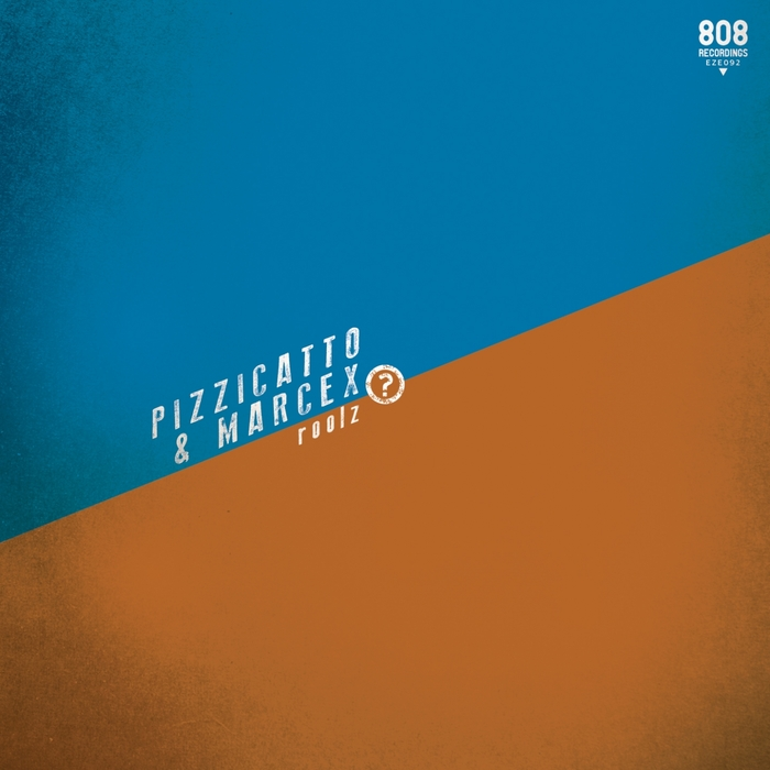 PIZZICATTO/MARCEX - Roolz