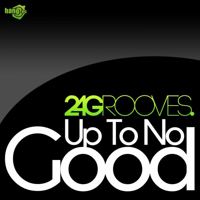 2 4 GROOVES - Up To No Good