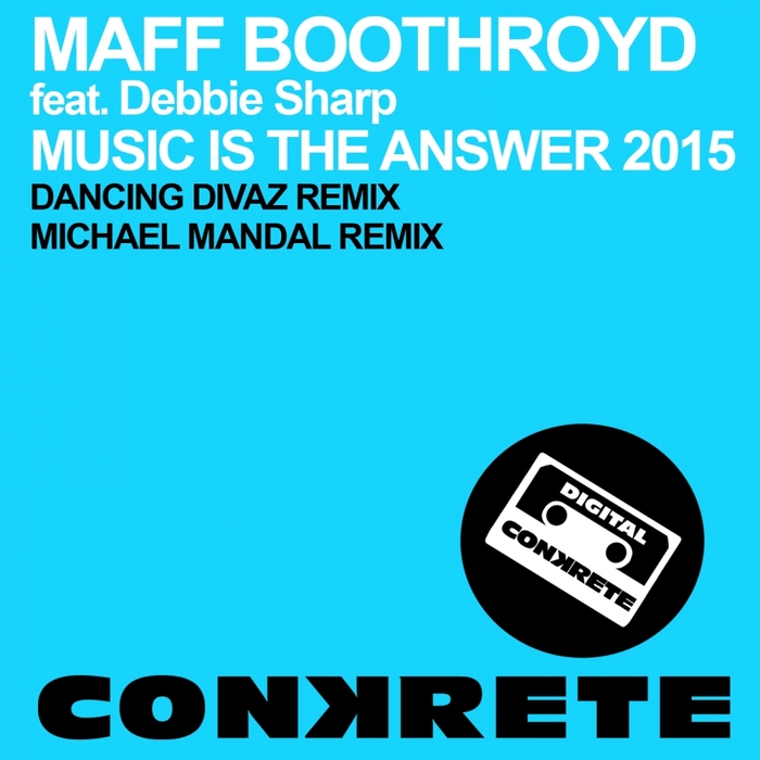 BOOTHROYD, Maff feat DEBBIE SHARP - Music Is The Answer 2015