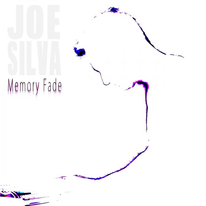 SILVA, Joe - Memory Fade