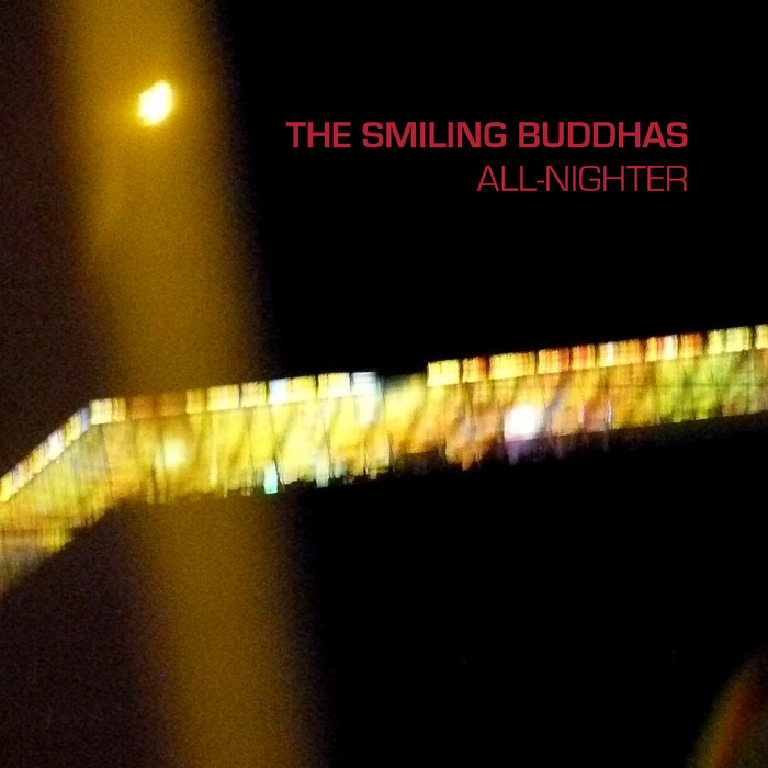 SMILING BUDDHAS, The - All Nighter