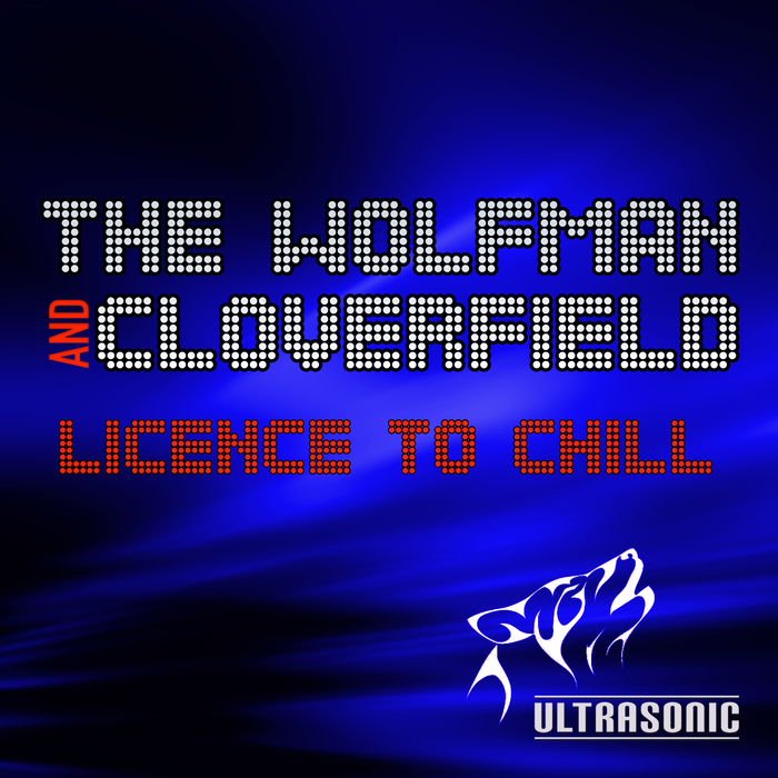 WOLFMAN, The/CLOVERFIELD - Licence To Chill