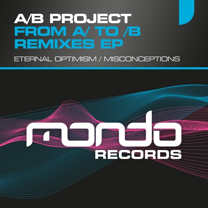 A B PROJECT - From A To B: Remixes EP