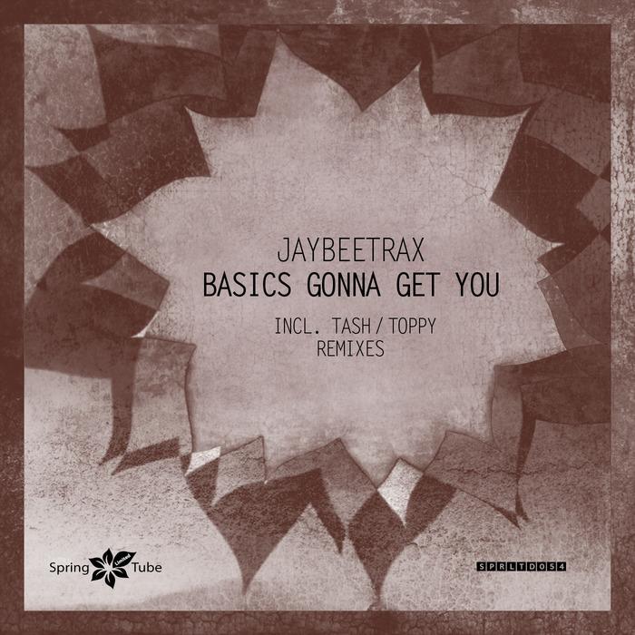 JAYBEETRAX - Basics Gonna Get You