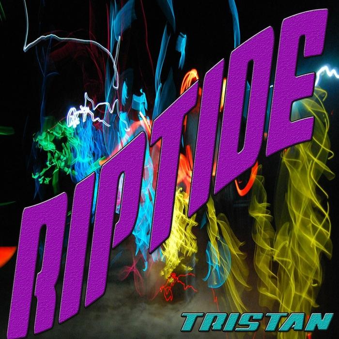 TRISTAN - Riptide