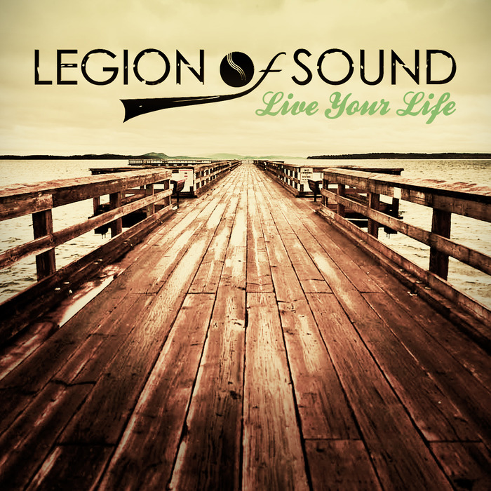 LEGION OF SOUND - Live Your Life