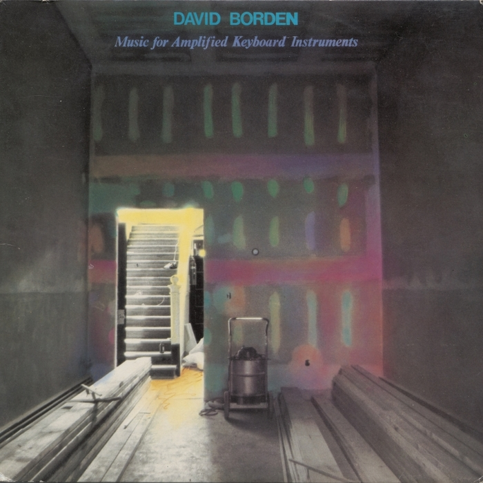 BORDEN, David - Music For Amplified Keyboard Instruments