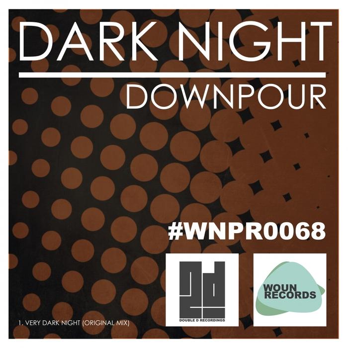 DOWNPOUR - Dark Night