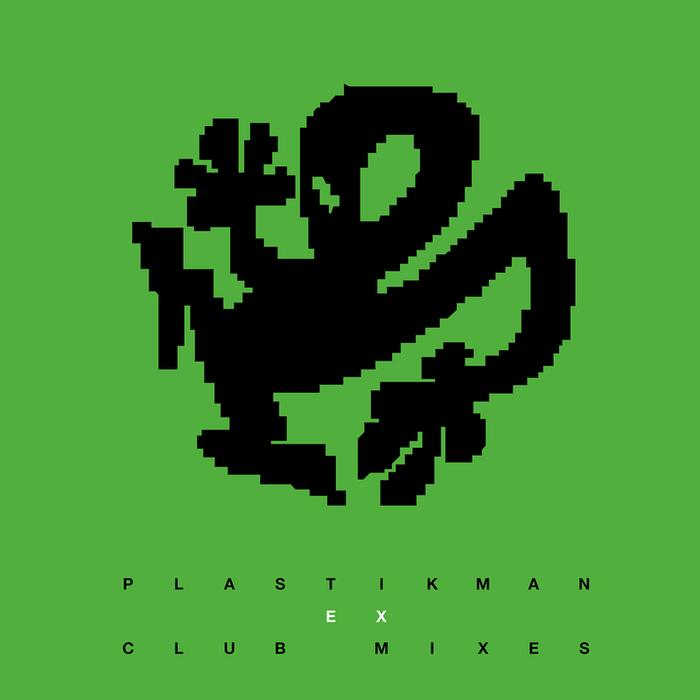 PLASTIKMAN - EX Club Mixes