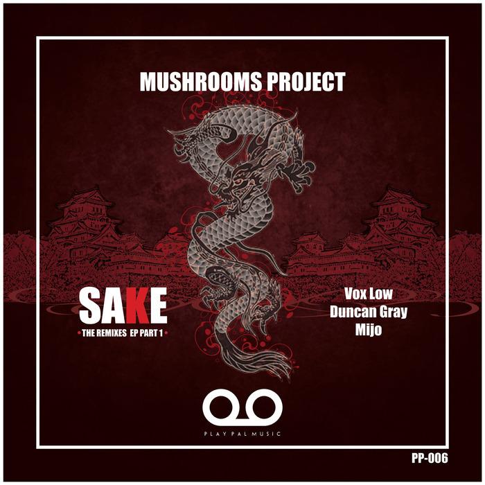 MUSHROOMS PROJECT - Sake: The Remixes EP Part 1