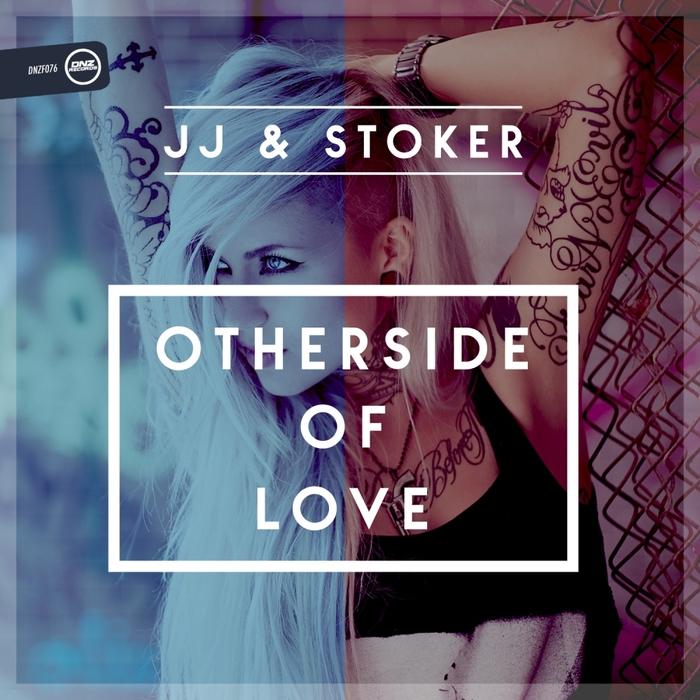 JJ & STOKER - Otherside Of Love