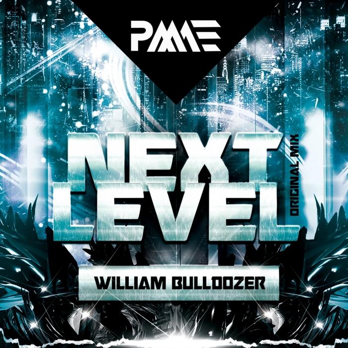 WILLIAM BULLDOZER - Next Level