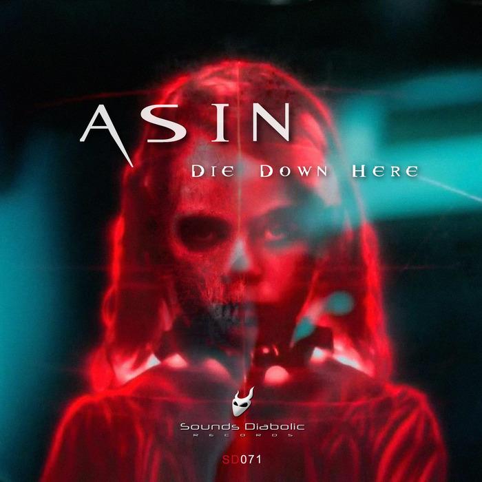 ASIN - Die Down Here