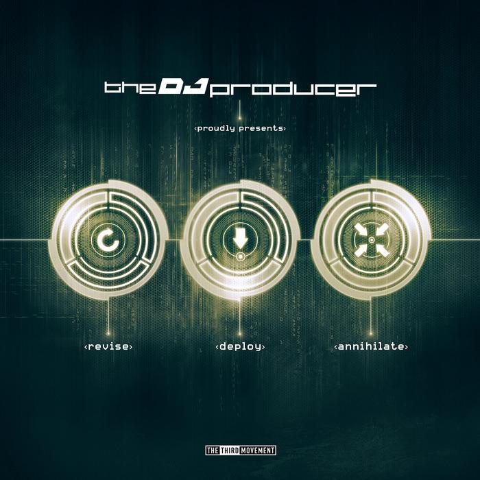 DJ PRODUCER, The - Revise Deploy Annihilate