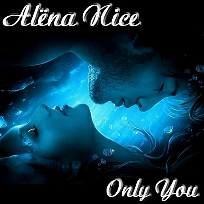 ALENA NICE - Only You