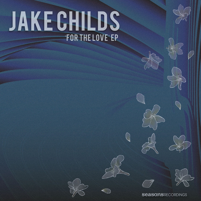 CHILDS, Jake - For The Love EP