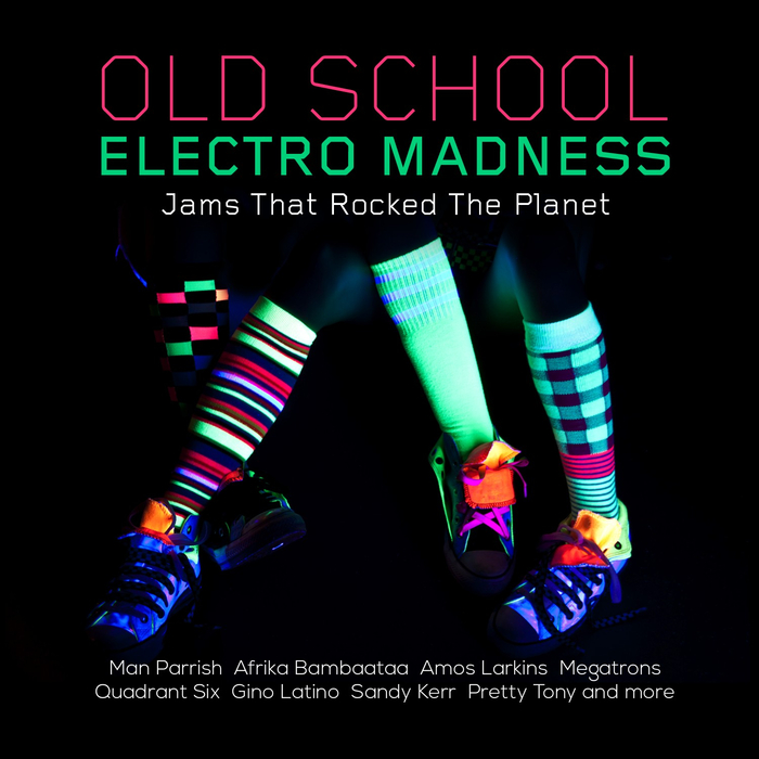 VARIOUS - Old School Electro Madness: Jams That Rocked The Planet