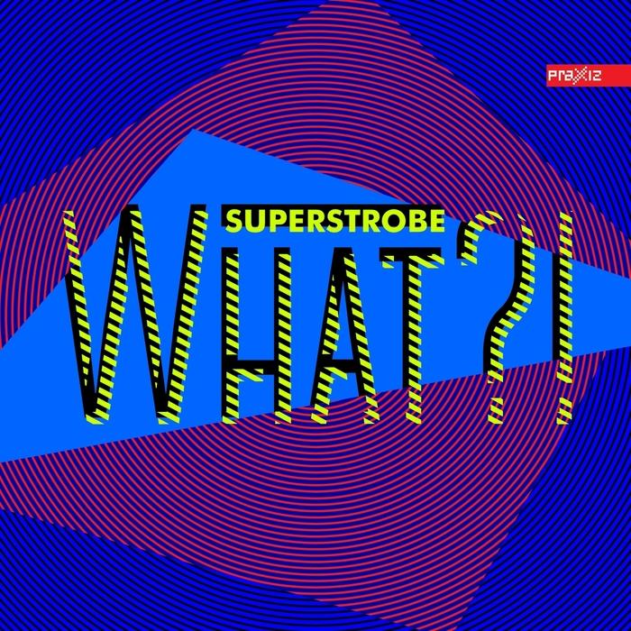 SUPERSTROBE - What
