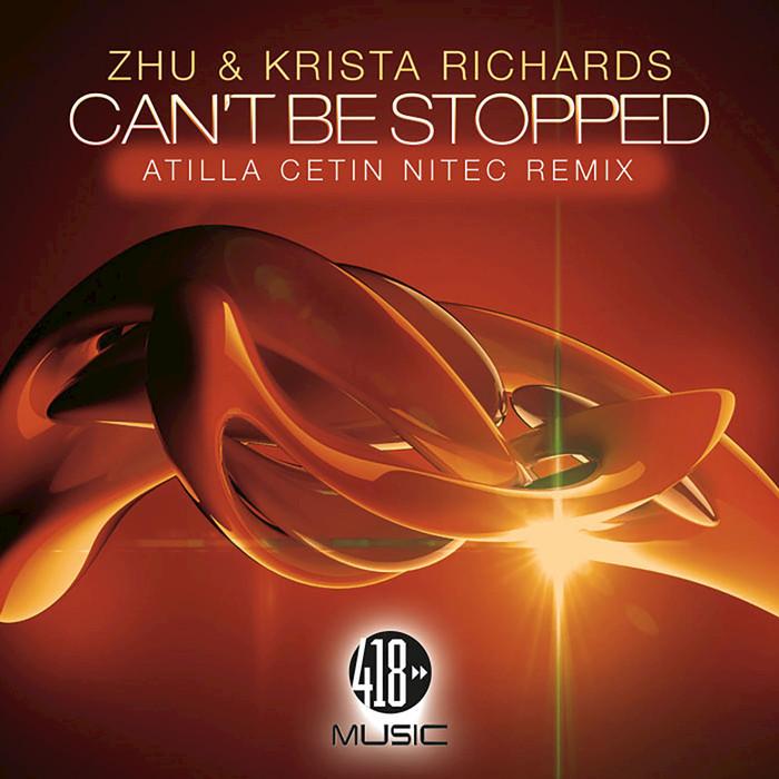 ZHU & KRISTA RICHARDS - Can't Be Stopped
