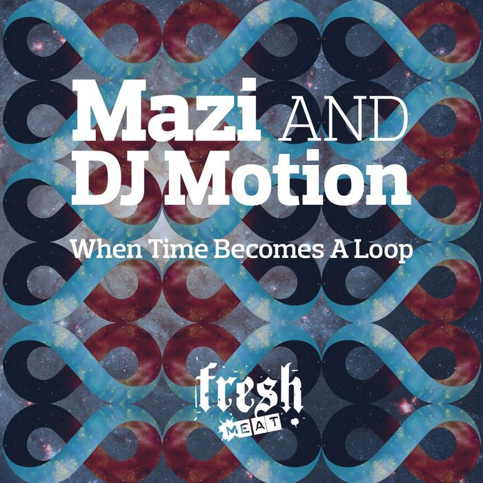 MAZI/DJ MOTION - When Time Becomes A Loop