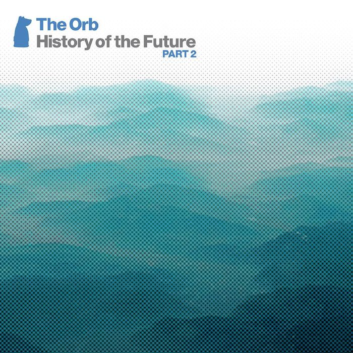THE ORB - History Of The Future Part 2