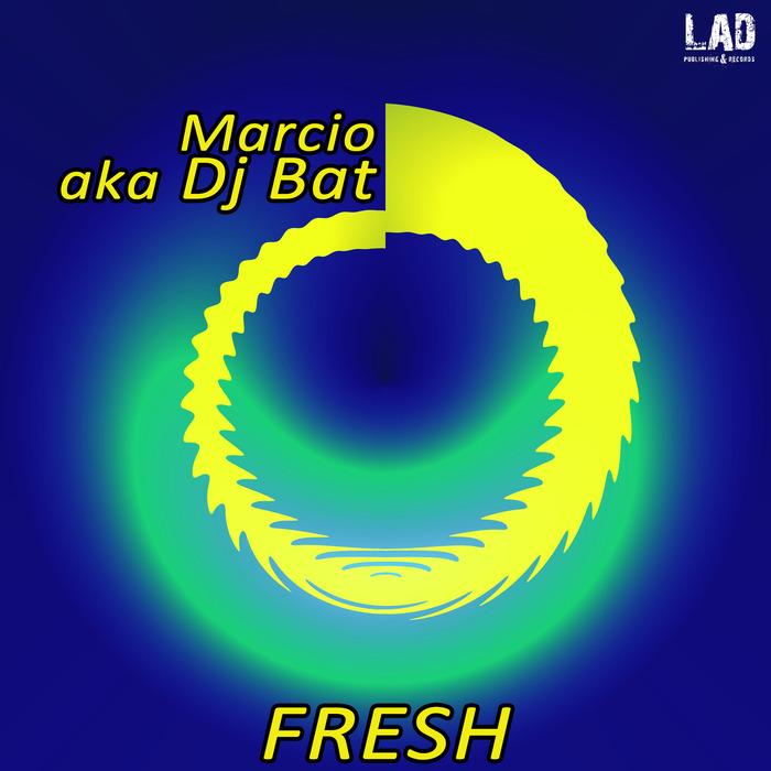 MARCIO aka DJ BAT - Fresh