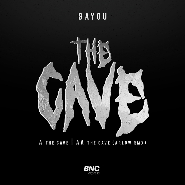 BAYOU - The Cave