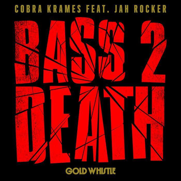COBRA KRAMES feat JAH ROCKER - Bass 2 Death