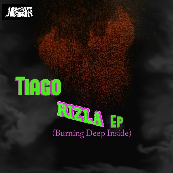 TIAGO - Rizla (Burning Deep Inside) EP