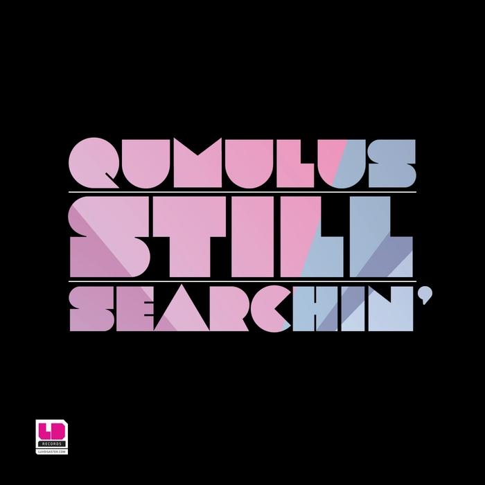 QUMULUS - Still Searchin'