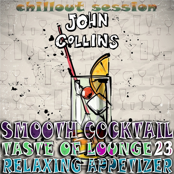 VARIOUS - Smooth Cocktail Taste Of Lounge Volume 23 Relaxing Appetizer ChillOut Session John Collins