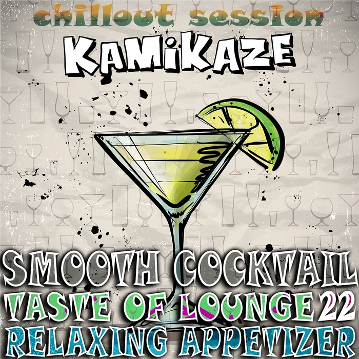 VARIOUS - Smooth Cocktail Taste Of Lounge Volume 22 Relaxing Appetizer Chill Out Session Kamikaze