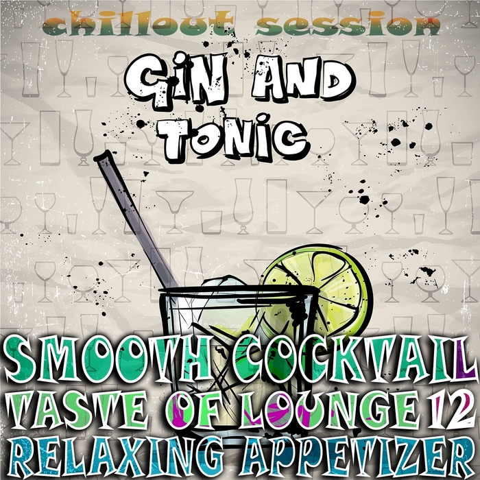 VARIOUS - Smooth Cocktail Taste Of Lounge Vol 12 (Relaxing Appetizer Chillout Session Gin & Tonic)
