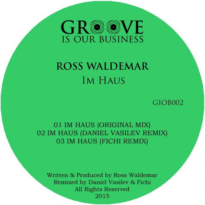 WALDEMAR, Ross - Im Haus (remixes)