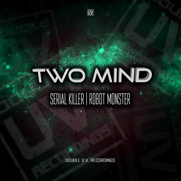 TWO MIND - Serial Killer