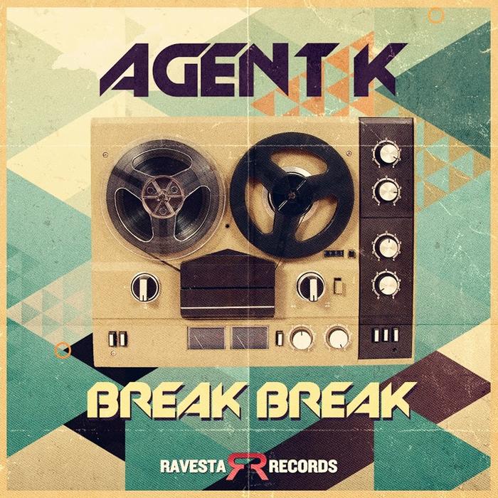 AGENT K - Break Break
