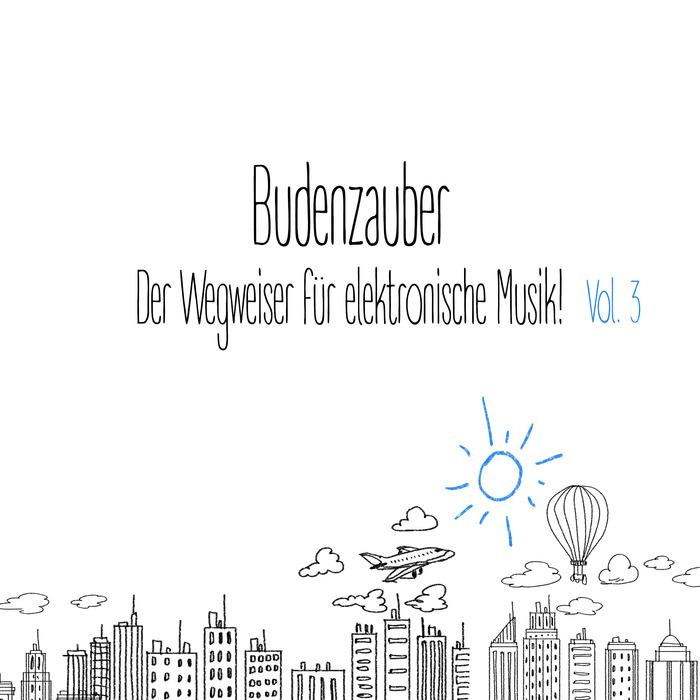 VARIOUS - Budenzauber Vol 3:- Der Wegweiser Fur Elektronische Musik
