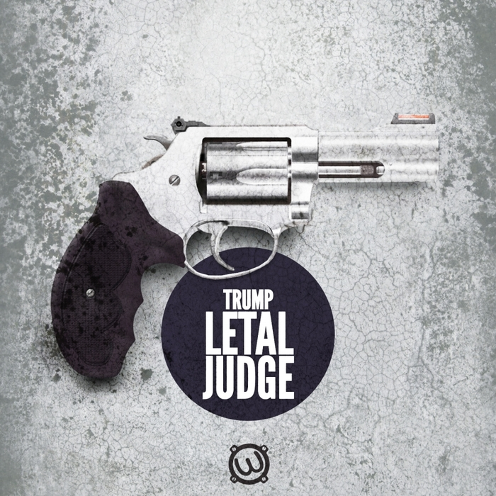 TRUMP - Letal Judge EP