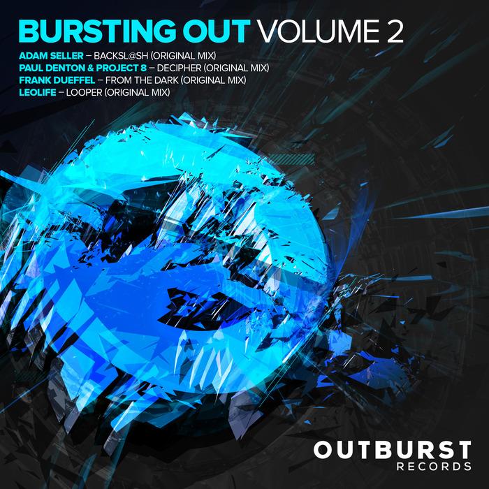 SELLER, Adam/PAUL DENTON/PROJECT 8/FRANK DUEFFEL/LEOLIFE - Bursting Out Volume Two